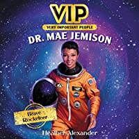 Dr. Mae Jemison: Brave Rocketeer: Library Edition (The VIP)