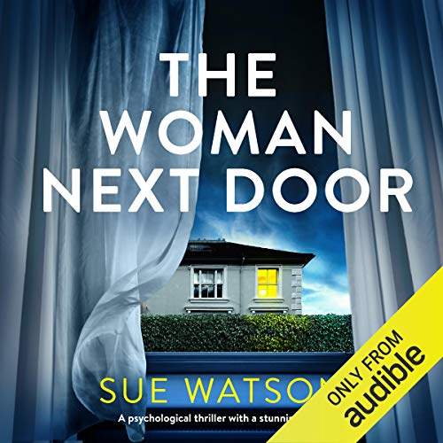 The Woman Next Door: A Psychological Thriller With a Stunning Twist