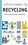 Pham-Bouwens, M: My DIY Afternoon: Recycling