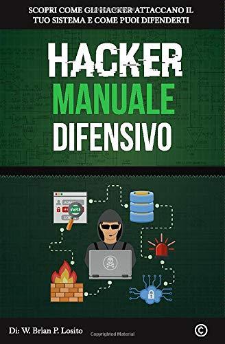 Hacker Manuale Difensivo: Metti Al Primo Posto La Tua Sicurezza | Versione Windows Hacking