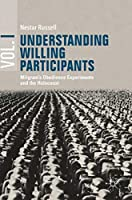 Understanding Willing Participants, Volume 1: Milgram's Obedience Experiments and the Holocaust