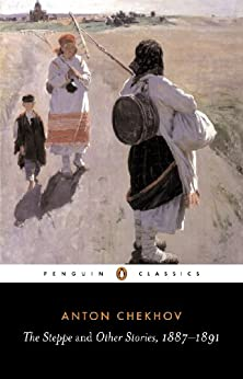 The Steppe and Other Stories, 1887-91 (Penguin Classics) by [Anton Chekhov, Donald Rayfield, Ronald Wilks]