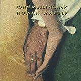 Songtexte von John Mellencamp - Human Wheels