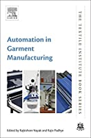 Automation in Garment Manufacturing (The Textile Institute Book Series)
