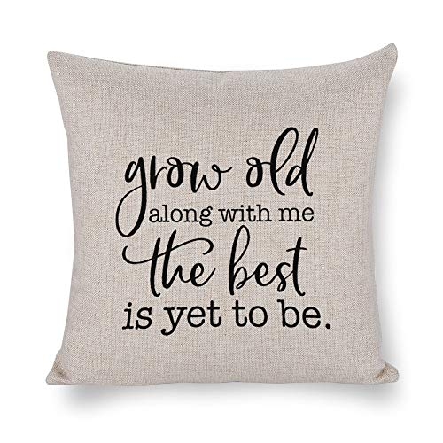 NoBrands Cotton Linen Pillowcase Two Sided Print Pillow Cushion Cover Grow Old Along with Me The Best is Yet to Be with Hidden Zipper Soft Decorative Square for Home Bedding Car Covers 1818 Inch