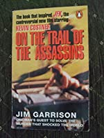 On the Trail of the Assassins: My Investigation and Prosecution of the Murder of President Kennedy (Film/Tv tie-in series)
