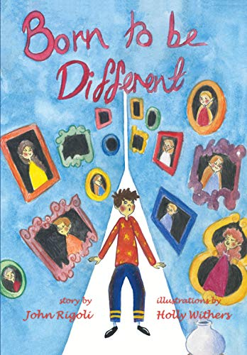 Born to Be Different!: For all the special little kids in the world!
