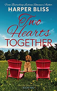 Two Hearts Together (Two Hearts Trilogy Book 2) by [Harper Bliss]