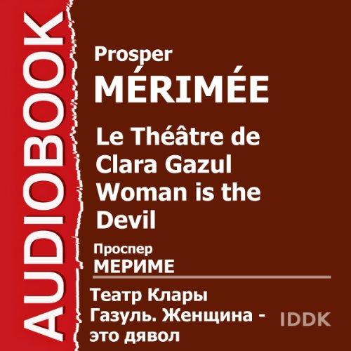 Le Théâtre de Clara Gazul: Woman Is the Devil [Russian Edition] audiobook cover art