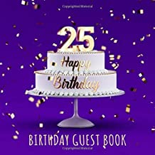 Happy 25th Birthday: Birthday Party Guest Book with 110 Pages - Purple Edition