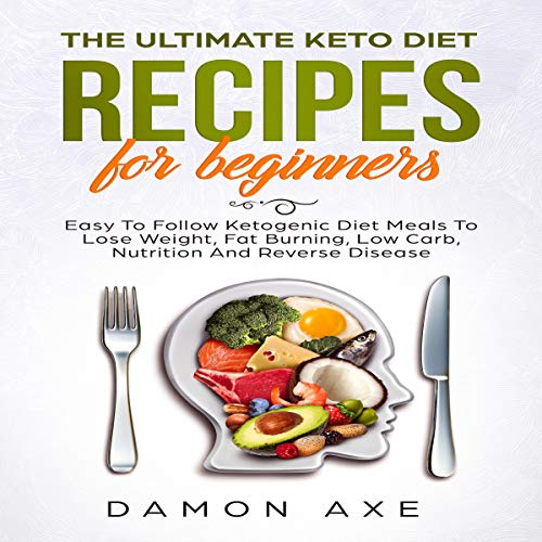 The Ultimate Keto Diet Recipes for Beginners audiobook cover art