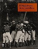 El hipódromo de la Castellana: Deporte, arquitectura y sociedad, 1878-1933