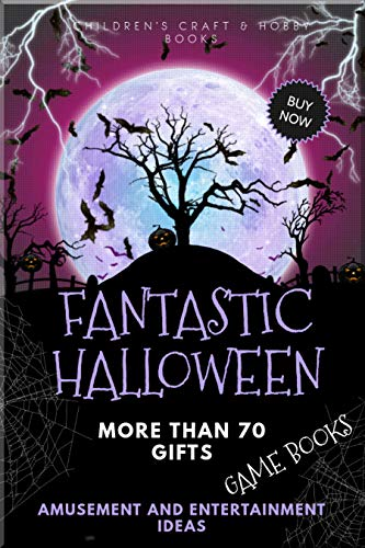 Fantastic Halloween: More Than 70 Gifts Amusement And Entertainment Ideas (English Edition)