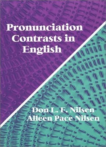 Pronunciation Contrasts in English by Don L. F. Nilsen (2002-02-04)