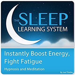Instantly Boost Energy, Fight Fatigue with Hypnosis and Meditation cover art