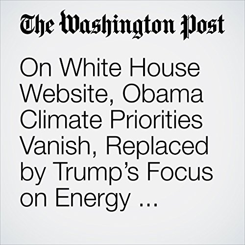On White House Website, Obama Climate Priorities Vanish, Replaced by Trump's Focus on Energy Production copertina