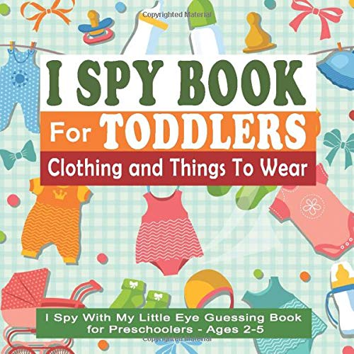 I Spy Book For Toddlers: I Spy With My Little Eye Guessing...