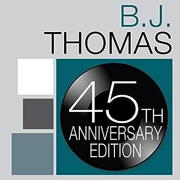 B.J. Thomas: 45th Anniversary Edition