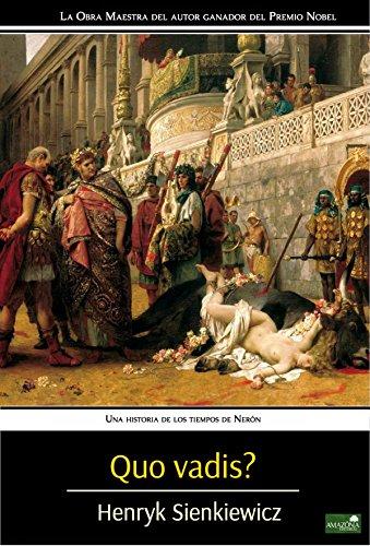 Quo Vadis?: Una historia de los tiempos de Nerón (Spanish Edition ...