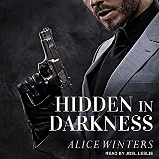 Hidden in Darkness     In Darkness Series, Book 1              By:                                                                                                                                 Alice Winters                               Narrated by:                                                                                                                                 Joel Leslie                      Length: 9 hrs and 42 mins     34 ratings     Overall 4.7
