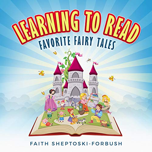 Learning to Read: Favorite Fairy Tales Audiobook By Faith Sheptoski-Forbush cover art