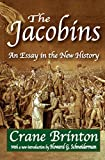 The Jacobins: An Essay in the New History (English Edition)