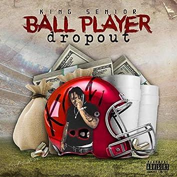 Ball Player Dropout