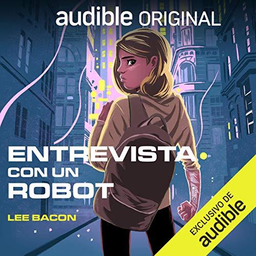 Entrevista con un robot (Narración en Castellano) [Interview with the Robot] cover art