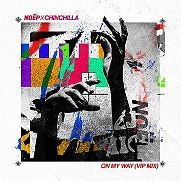 On My Way (feat. CHINCHILLA) [VIP Mix]