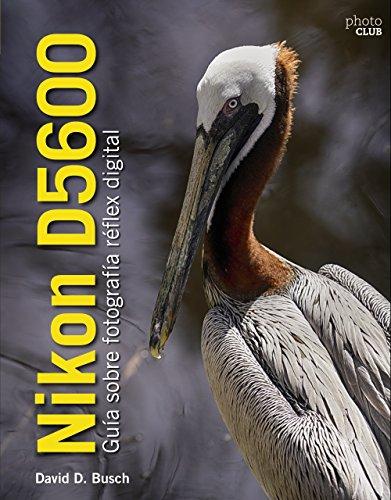 Nikon D5600. Guía sobre fotografía réflex digital