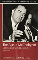 The Age of Mccarthyism: A Brief History With Documents (The Bedford Series in History and Culture)