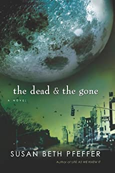 The Dead and The Gone (Life As We Knew It Series Book 2) by [Susan Beth Pfeffer]