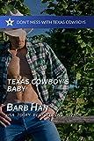 Texas Cowboy's Baby (Don't Mess with Texas Cowboys Book 5)
