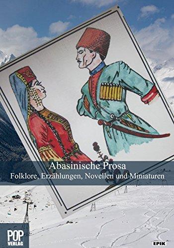 Abasinische Prosa. Folklore, Erzählungen, Novellen und Miniaturen.: Konzeption und Übersetzungen aus dem Abasinischen von Steffi Chotiwari-Jünger und Pita Tschkala.