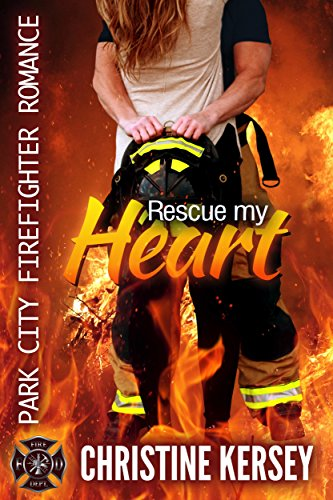 Rescue My Heart (clean firefighter romance) (Park City Firefighter Romance)