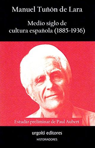 Medio siglo de cultura española (1885-1936) (Historiadores)