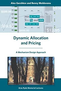 Dynamic Allocation and Pricing: A Mechanism Design Approach (Arne Ryde Memorial Lectures) by Alex Gershkov (3-Feb-2015) Hardcover