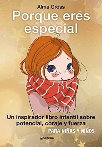 Porque eres especial: Un inspirador libro infantil sobre Potencial, coraje y fuerza - Para niñas y niños. Tapa dura con nueva traducción (Montena)