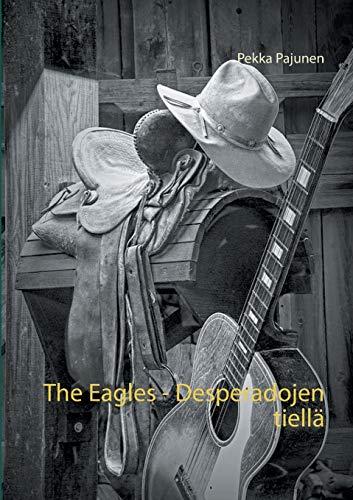 The Eagles, Desperadojen tiellä