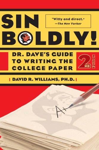 Sin Boldly!: Dr. Dave's Guide To Acing The College Paper