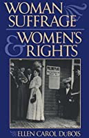 Woman Suffrage and Women?? Rights by Ellen Carol DuBois(1998-07-01)