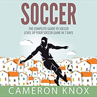 Soccer: The Complete Guide to Soccer     Level Up Your Soccer Game in 7 Days              Written by:                                                                                                                                 Cameron Knox                               Narrated by:                                                                                                                                 Derik Hendrickson                      Length: 27 mins     Not rated yet     Overall 0.0
