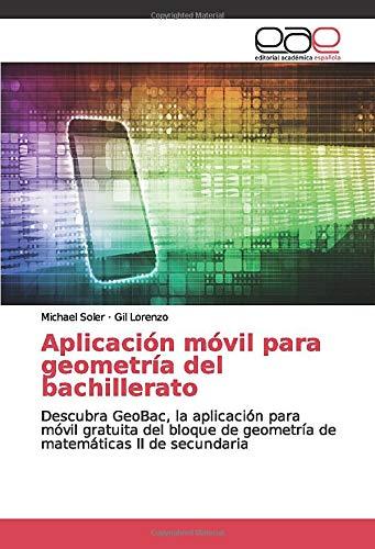 Aplicación móvil para geometría del bachillerato: Descubra GeoBac, la aplicación para móvil gratuita del bloque de geometría de matemáticas II de secundaria