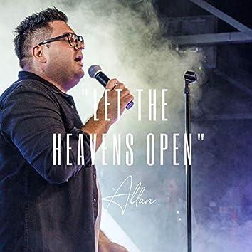 Let the Heavens Open