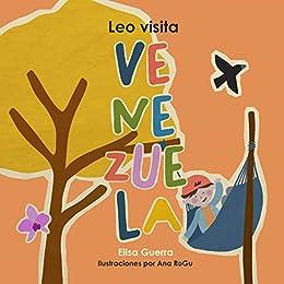 Leo visita Venezuela (Alrededor del mundo: Método Filadelfia nº 4) de [Elisa Guerra, Ana RoGu]