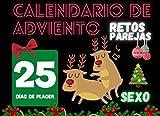Calendario De Adviento Especial Retos Sexuales Para Parejas: 25 días de placer y juegos sexuales Para animar tu vida sexual y aumentar la libido
