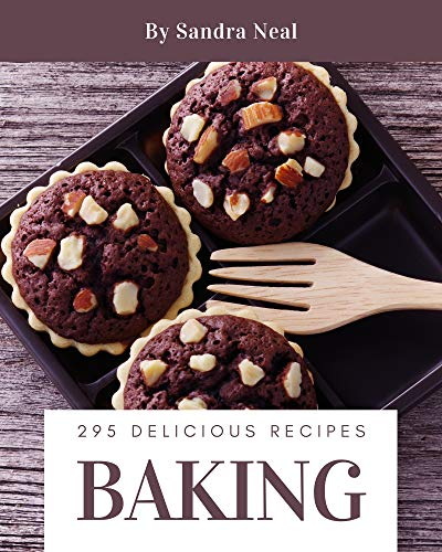 295 Delicious Baking Recipes: A Baking Cookbook from the Heart! (English Edition)
