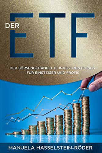 Der ETF: Der börsengehandelte Investmentfonds für Einsteiger (ETFs für Einsteiger 1)