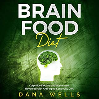 Brain Food Diet: Cognitive Decline and Alzheimers Reversed with Anti-aging Longevity Diet cover art