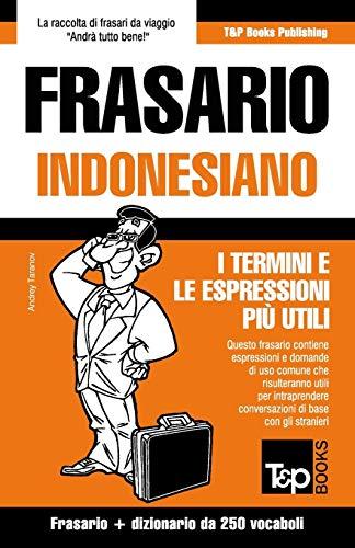 Frasario Italiano-Indonesiano e mini dizionario da 250 vocaboli (Italian Edition)